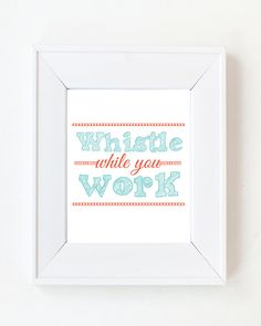 8x10 Whistle while you work by LivyLoveDesigns on Etsy, $20.00