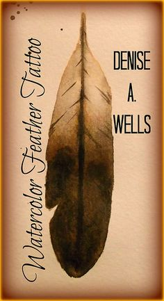 Watercolor Feather Tattoo Design by Denise A. Wells