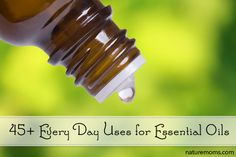45 Every Day Uses for Essential Oils