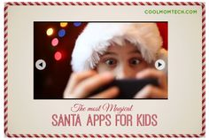 Lots of Santa apps for kids, but we've narrowed it down to the 4 very best.