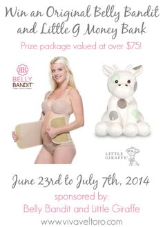 "LAST DAY to enter to win a Belly Bandit and adorable Little Giraffe ""Little G"" Money Bank!"