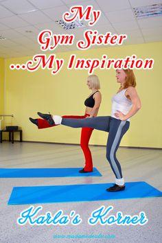 Karla's Korner: Gym Sister #inspireothers #fitness