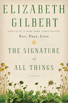Get a 60-second take on Eat, Pray, Love author Elizabeth Gilbert's new book, The Signature of All Things: http://www.womenshealthmag.com/life/the-signature-of-all-things