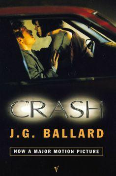 J.G. Ballard, Crash, published by Vintage, London, paperback, 1996. Photograph of James Spader and Holly Hunter: Jonathan Wenk