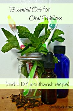 Essential Oils for Oral Health (and a DIY mouthwash recipe)