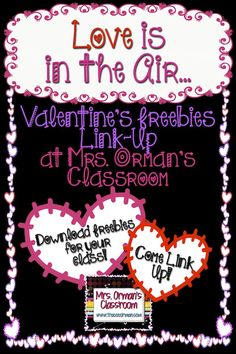 Valentine's Day Freebies Link-Up at Mrs. Orman's Classroom