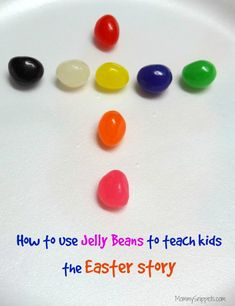 How to use Jelly Beans to teach kids the Easter story