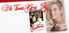 """It's 1942, Morocco, and the world's going to war.  Here's lookin' at you kid... from the all-time favorite academy award winner, 'CASABLANCA' enjoy """"As Time Goes By"""" with Angela M   Love and Be Loved"""