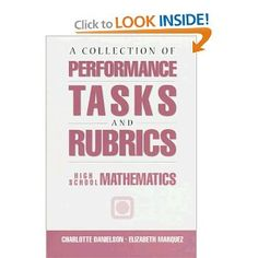 Performance Tasks & Rubrics High School Mathematics: Charlotte Danielson, Elizabeth Marquez: 9781883001490