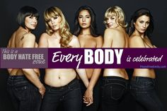 This is a body-hate free zone. EveryBODY is loved and celebrated. REPIN and spread the message!!!