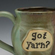 For Crochetting and Caffeinating! Got Yarn? Mug