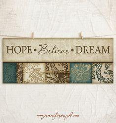 Hope Believe Dream 8x18 Art Print by JenniferPughStudios on Etsy, $10.00