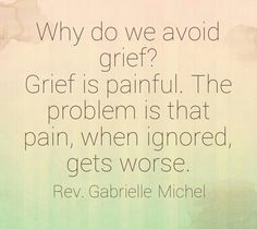 Why we avoid grief.