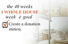 40 Weeks - 1 Whole House: Week 4 Goal - Create a donation station | Organize 365