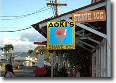 North Shore, Oahu, Hawaii  My kids were here twice a week for shave ice ... can you say RAINBOW=]