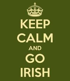 Keep Calm and GO IRISH! Notre Dame.    Thanks @Jutta Aaltio JM