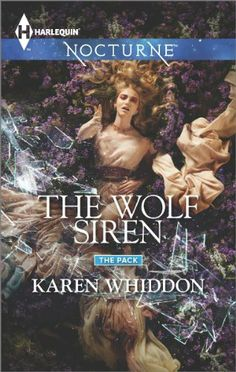 The Wolf Siren (The Pack) by Karen Whiddon | Publisher: Harlequin Nocturne | Publication Date: April 1, 2014 | www.karenwhiddon.com | #Paranormal #shape-shifters #werewolves #sirens