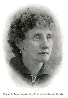 Mrs. A. T. Ames, first female Deputy Sheriff in Illinois.