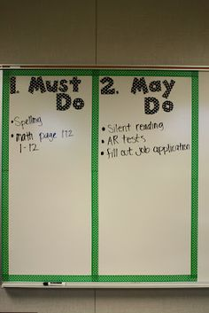 "I fill this out first thing in the morning and change it throughout the day, works very well! Students have to complete the MUST DOs and then MAY DOs. Never again will you hear the question, ""What do I do when I'm done?"" Amazing :)"