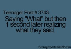 allll the time!