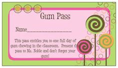 Gum Pass--the right to chew gum in our classroom! (These are a hit with my kiddos)