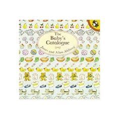 The Baby's Catalogue (Picture Puffin): Amazon.co.uk: Janet Ahlberg, Allan Ahlberg: Books