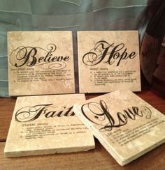 Handmade coasters with inspirational words and their definitions Love, Faith, Believe and Hope