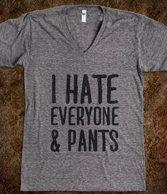 hate pants