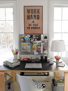 home office decor and style - work hard and be nice to people
