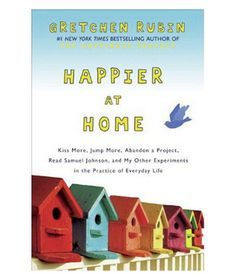 The Happiness Project: Happier at Home