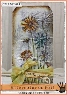 Tammy Tutterow Tutorial: Watercolor on Foil
