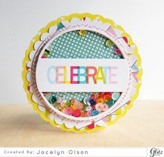 Celebrate - Scrapbook.com- a cute shaker card full of sequins and cheerful paper