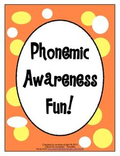 """Phonemic Awareness Fun!""  {Active and engaging activities for children struggling to understand phonemic awareness skills.}  $3.00"