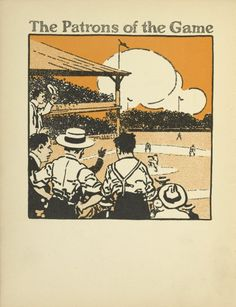 The Patrons of the Game,   Casey at the Bat, 1912,   A.G. Spalding Baseball Collection, NYPL, USA