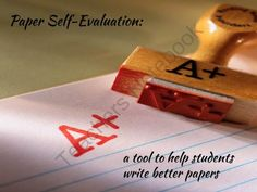 Paper Self-Evaluation: a tool to help students write better papers from History Gal on TeachersNotebook.com (4 pages)
