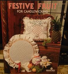 FESTIVE FRUIT FOR CANDLEWICKING Needlework Pattern Book - 1982 OOP Crabtree  #Crabtree #PillowCover