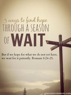 One of the greatest lessons is learning to wait on God. Here are 3 ways to find hope  comfort while you wait.