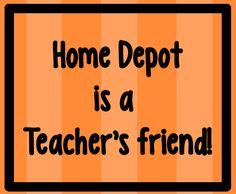 The Home Depot is a teacher's friend.