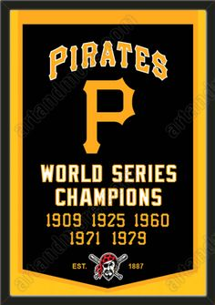 This Pittsburgh Pirates dynasty banner framed to 26 x 38 inches.  $199.99 @ ArtandMore.com