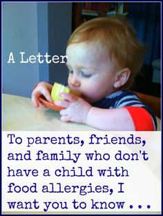 A letter to parents, friends, and family who don't have a child with food allergies, I want you to know . . .