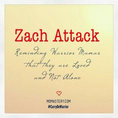 Zach Attack: Showing each Warrior Mama that no matter what the circumstances and how much her heart is broken, there is always a glimmer of hope to be found. ‪#‎CarryOnWarrior‬ ‪#‎ZachAttacks‬  http://momastery.com/blog/2014/03/27/zach-attack/