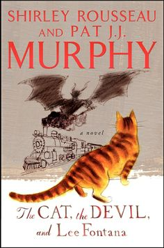 The Cat the Devil and Lee Fontana by Shirley Rousseau and Pat JJ Murphy (Feb 2014 release)