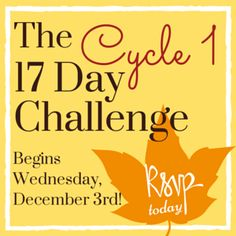 I'm excited to announce the C1 17 Day Challenge starts 12/3/14 -- enrollment ends soon, so sign up today. It's free! --> http://17ddblog.com/challenge-2014/?tid=pin111614