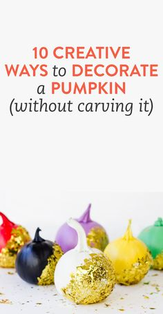 10 cool ways to decorate a pumpkin without carving it