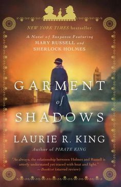 Goodreads Giveaway:  25 copies of Garment of Shadows by Laurie R. King!  Mary Russell and Sherlock Holmes mystery series.  Set in #Morocco.