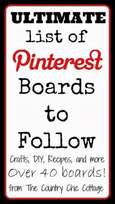 The ultimate list of Pinterest boards to follow For DIY, crafts, and recipes.! Amazing List !