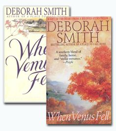 Deborah Smith - When Venus Fell  ------------ Another one of my absolute favorite books...a wonderfully woven story with characters that become so real you forget that they aren't!