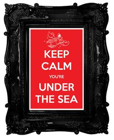 Keep Calm You're Under the Sea The Little Mermaid by CarryOnCorps, $19.60