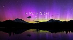 In Plain Sight by Goldpaint Photography. Timelapse Aurora