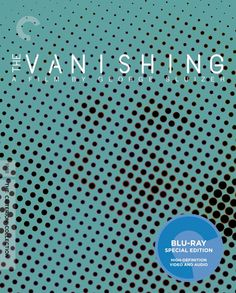 The Vanishing - Blu-Ray (Criterion Region A) Release Date: October 28, 2014 (Amazon U.S.)